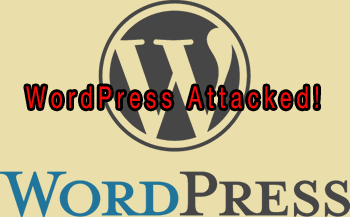 WordPress Sites are under Attack!