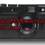 Leica M Monochrome – My First Look