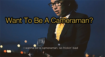 want-to-be-a-cameraman